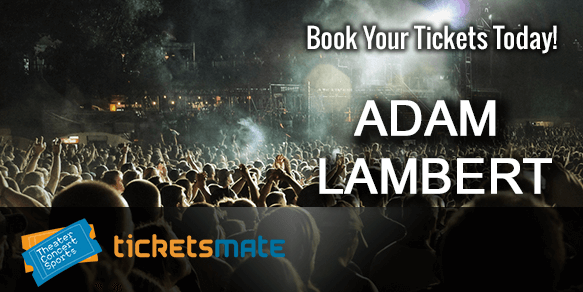 Adam Lambert Tickets
