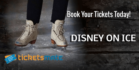 Disney On Ice Tickets | Disney On Ice 2019 Tickets